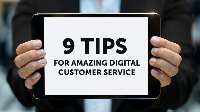 9 tips for amazing digital customer service